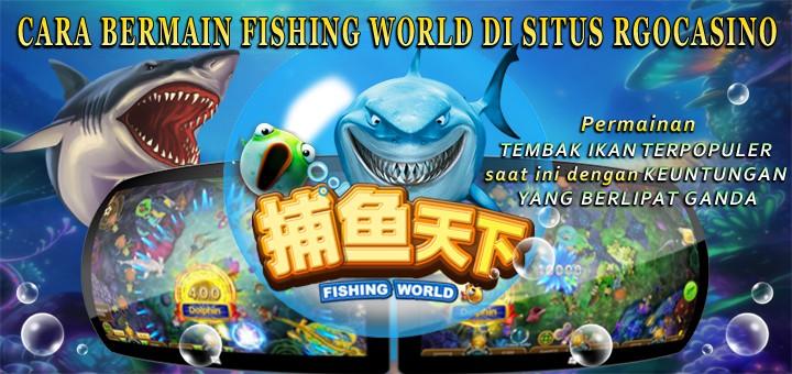 Cara-Bermain-Fishing-World-Di-Situs-Rgocasino-720x340