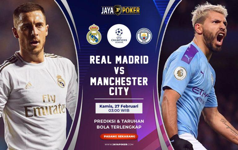 Prediksi Bola Real Madrid vs Manchester City 27 Februari 2020